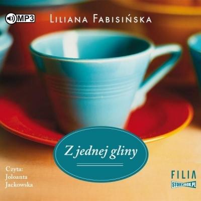 Z jednej gliny (Audiobook) Liliana Fabisińska