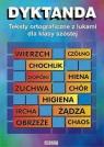 Dyktanda SP KL 6. Teksty ortograficzne z lukami