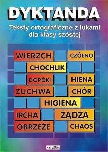 Dyktanda SP KL 6. Teksty ortograficzne z lukami Małgorzata Iwanowicz