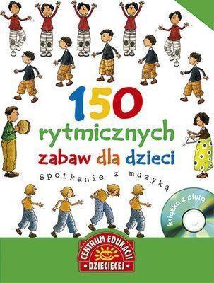 150 rytmicznych zabaw dla dzieci Spotkanie z muzyką z płytą CD Trias Nuria, Perez Susana