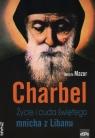 Charbel Życie i cuda świętego mnicha z Libanu