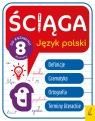 Ściąga dla klas 8. Język polski Joanna Stabińska, Elżbieta Butkiewicz