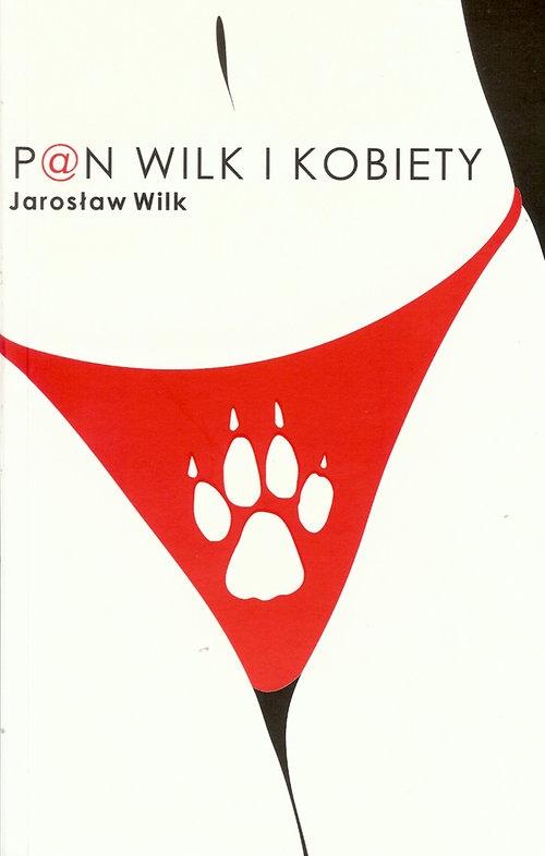 Pan wilk i kobiety Wilk Jarosław
