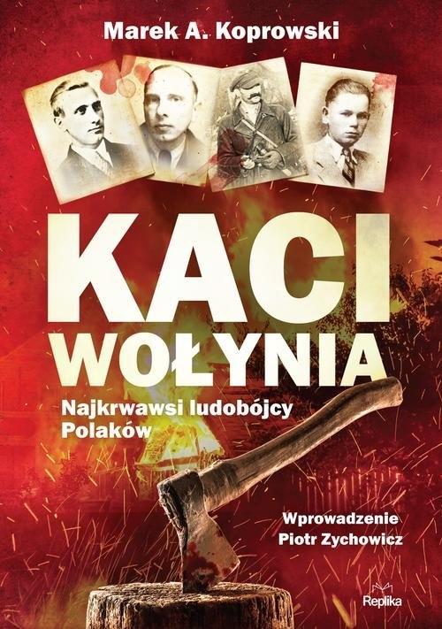 Kaci Wołynia Koprowski Marek A.