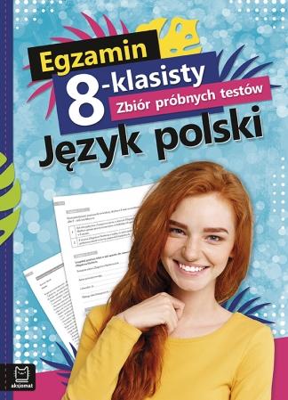 Egzamin 8-klasisty. Zbiór próbnych testów. Język polski Wójcicka Edyta