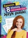 Egzamin 8-klasisty. Zbiór próbnych testów. Język polski Szkoła Wójcicka Edyta