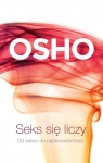 Seks się liczyOd seksu do nadświadomości Osho