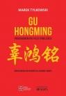 Gu Hongming prekursorem idei fuzji cywilizacji. Konfucjanizm jako ratunek dla Zachodu i świata