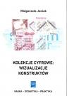 Kolekcje cyfrowe wizualizacje konstruktów Janiak Małgorzata