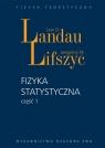 Fizyka statystyczna Część 1 Landau Lew D., Lifszyc Jewgienij M.