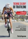 Trening siłowy do triathlonu Hagerman Patrick