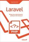 Laravel. Wstęp do programowania aplikacji internetowych Paweł Kamiński