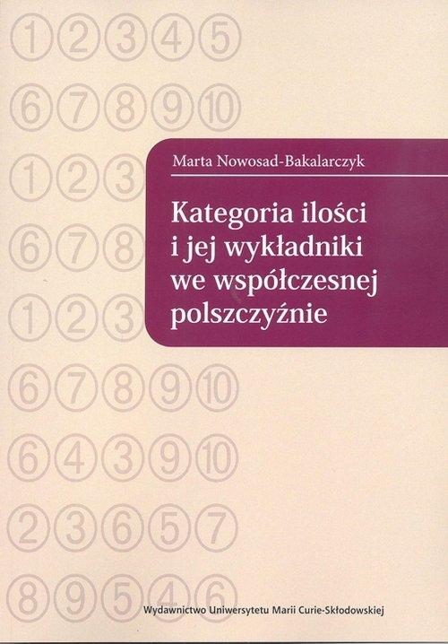 Kategoria ilości i jej wykładniki we współczesnej polszczyźnie Nowosad-Bakalarczyk Marta