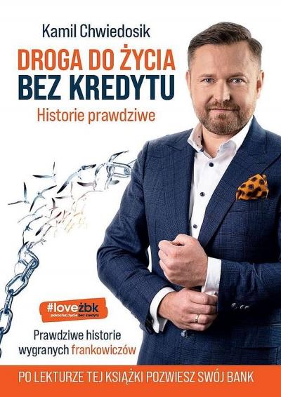 Droga do życia bez kredytu. Historie prawdziwe Kamil Chwiedosik