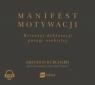 Manifest motywacji(audiobook) Dziewięć deklaracji potęgi osobistej Burchard Brendon