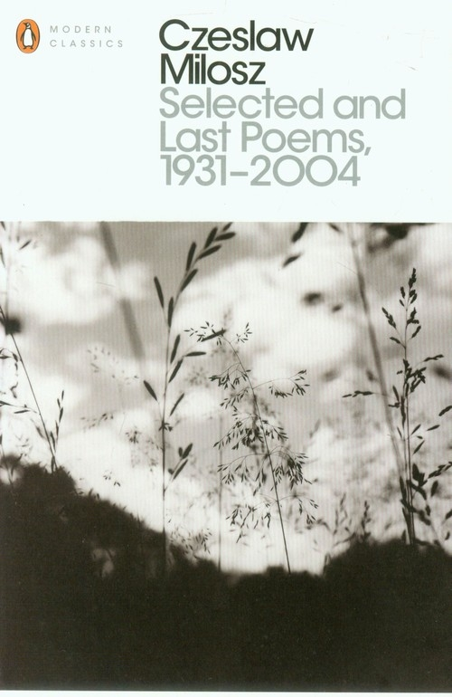 Selected and Last Poems 1931-2004 Milosz Czeslaw