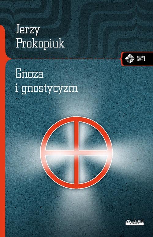 Gnoza i gnostycyzm Prokopiuk Jerzy