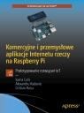 Komercyjne i przemysłowe aplikacje Internetu rzeczy na Raspberry Pi