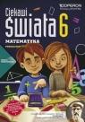 Matematyka. Ciekawi świata. Podręcznik do klasy 6 szkoły podstawowej. Bożena Kiljańska, Adam Konstantynowicz, Anna Kons