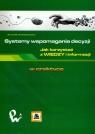 Systemy wspomagania decyzji. Jak korzystać z wiedzy i informacji Kwiatkowska Anna M.