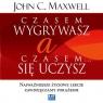 Czasem wygrywasz a czasem się uczysz  (Audiobook) Najważniejsze Maxwell John C