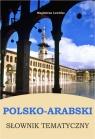 Polsko-arabski słownik tematyczny Lewicka Magdalena