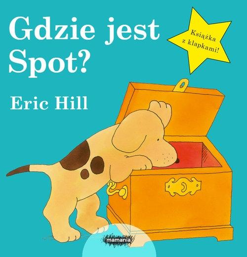 Gdzie jest Spot? Hill Eric