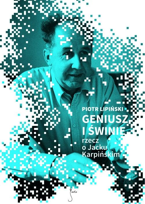Geniusz i świnie Lipiński Piotr