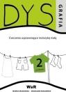 Dysgrafia. Ćwiczenia uspraw. motorykę małą 2 Monika Kraszewska, Magdalena Kraszewska