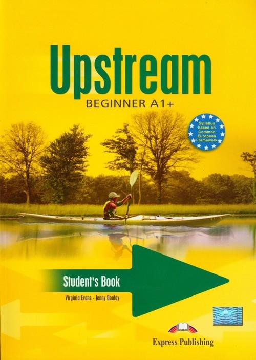 Upstream Beginner A1 Student's Book + CD Virginia Evans, Dooley Jenny