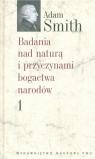 Badania nad naturą i przyczynami bogactwa narodów t 1