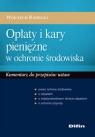 Opłaty i kary pieniężne w ochronie środowiska Komentarz do przepisów Radecki Wojciech