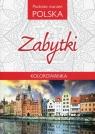 Podróże marzeń Polska Zabytki Kolorowanka