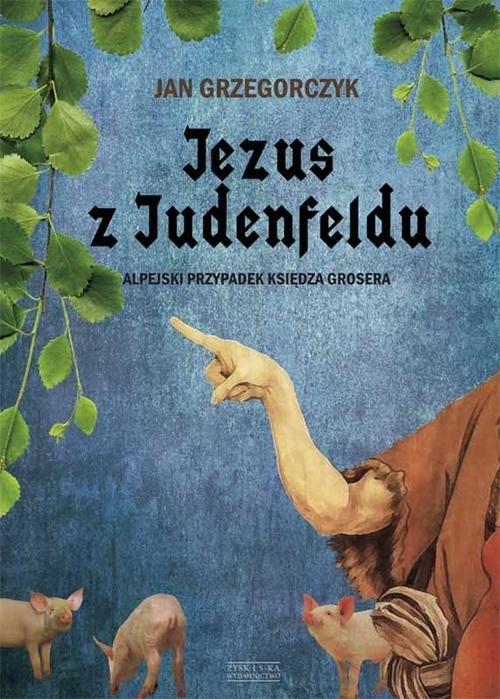 Jezus z Judenfeldu Grzegorczyk Jan