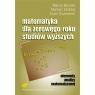 Matematyka dla zerowego roku studiów wyższych Elementy analizy Bryński Maciej, Dróbka Norbert, Szymański Karol