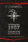 Dziennik. Wyprawa 1907. Zakazane kopalnie.