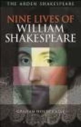 Nine Lives of William Shakespeare Graham Holderness