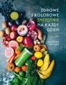 Zdrowe i kolorowe smoothie na każdy dzień Frenkiel David, Vindahl Luise