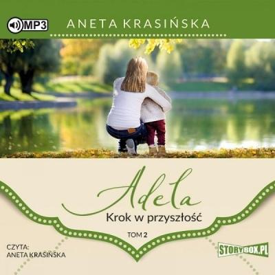 Adela T.2 Krok w przyszłość. Audiobook Aneta Krasińska