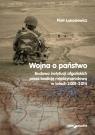 Wojna a państwo Budowa instytucji afgańskich przez koalicję Łukasiewicz Piotr
