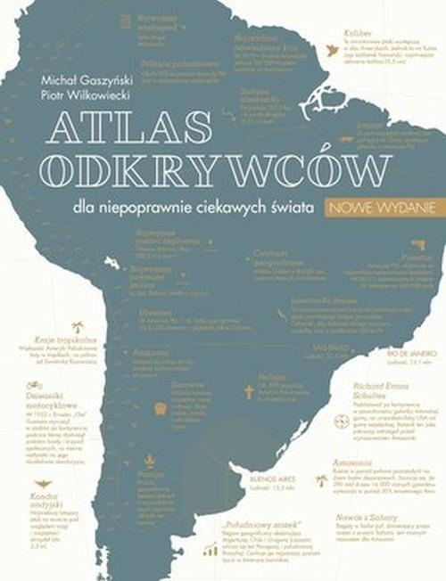 Atlas odkrywców dla niepoprawnie ciekawych świata Wilkowiecki Piotr