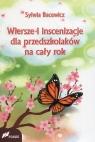 Wiersze i inscenizacje dla przedszkolaków na cały rok Bacewicz Sylwia