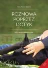 Rozmowa Poprzez Dotyk. GaSa - masaż relaksacyjny psów - Wersja kolorowa Marta Mucha-Balcerek