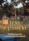 Leki z pasieki Elżbieta  Hołderna-Kędzia, Bogdan Kędzia