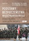 Podstawy bezpieczeństwa międzynarodowego Wymiar militarny i konfliktów Marszałek Maciej, Gębska Maria, Majchrzak Dariusz