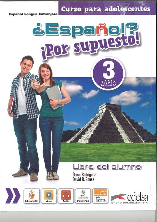 Espanol por supuesto 3-A2+ Libro del alumno Rodriguez Oscar, Sousa David R.