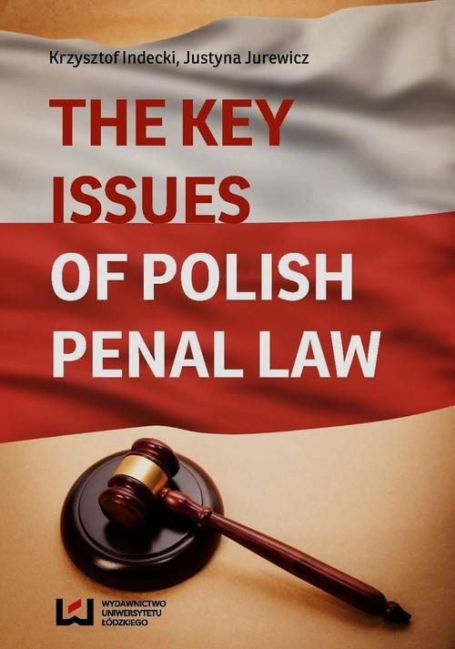 The Key Issues of Polish penal law Jurewicz Justyna, Indecki Krzysztof