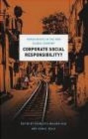 Corporate Social Responsibility? John Kelly, Charlotte Said, Charlotte Walker