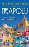 Smutku nie cenią w Neapolu  Ceran Dorota