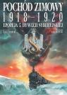 Pochód zimowy 1918-1920. Epopeja 5. Dywizji Syberyjskiej